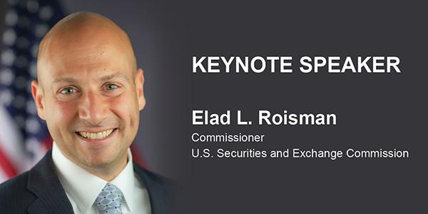 Keynote Speaker Elad L. Roisman, Commissioner, SEC